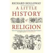 A Little History of Religion by Richard Holloway, 9780300228816
