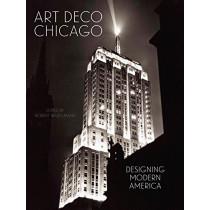Art Deco Chicago: Designing Modern America by Robert Bruegmann, 9780300229936