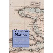 Maroon Nation: A History of Revolutionary Haiti by Johnhenry Gonzalez, 9780300230086