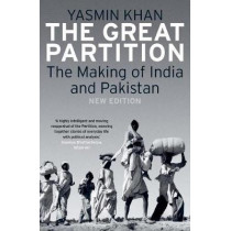 The Great Partition: The Making of India and Pakistan by Yasmin Khan, 9780300230321