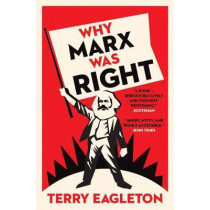 Why Marx Was Right by Terry Eagleton, 9780300231069