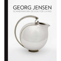 Georg Jensen: Scandinavian Design for Living by Alison Fisher, 9780300232998