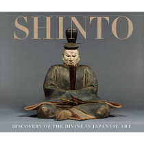 Shinto: Discovery of the Divine in Japanese Art by Sinead Vilbar, 9780300237016