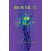 Mathematics for Human Flourishing by Francis Su, 9780300237139