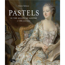 Pastels in the Musee du Louvre: 17th and 18th Centuries by Xavier Salmon, 9780300238631