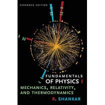 Fundamentals of Physics I: Mechanics, Relativity, and Thermodynamics by R. Shankar, 9780300243772