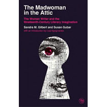 The Madwoman in the Attic: The Woman Writer and the Nineteenth-Century Literary Imagination by Sandra M. Gilbert, 9780300246728