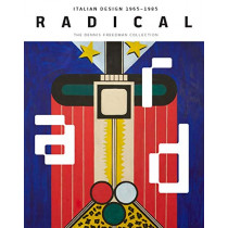 Radical: Italian Design 1965-1985, The Dennis Freedman Collection by Cindi Strauss, 9780300247497