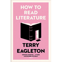 How to Read Literature by Terry Eagleton, 9780300247640