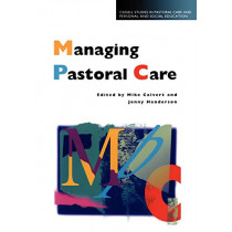 Managing Pastoral Care by Mike Calvert, 9780304700684