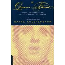 Queen's Throat: Opera, Homosexuality And The Mystery Of Desire by Wayne Koestenbaum, 9780306810084