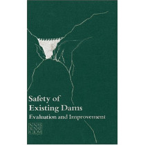 Safety of Existing Dams: Evaluation and Improvement by Commission on Engineering and Technical Systems, 9780309033879