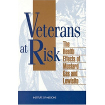Veterans at Risk: Health Effects of Mustard Gas and Lewisite by Constance M. Pechura, 9780309048323