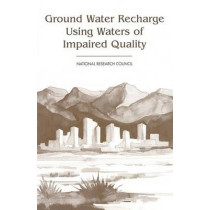 Ground Water Recharge Using Waters of Impaired Quality by Committee on Ground Water Recharge, 9780309051422