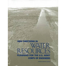 New Directions in Water Resources Planning for the U.S.Army Corps of Engineers by Committee to Assess the U.S. Army Corps of Engineers Water Resources Project Planning Procedures, 9780309060974