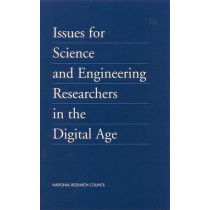 Issues for Science and Engineering Researchers in the Digital Age by Policy Division, 9780309074179