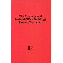 Protection of Federal Office Buildings Against Terrorism by Building Research Board, 9780309076463
