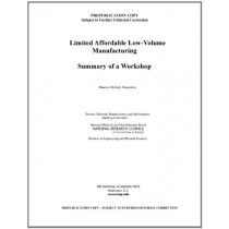 Limited Affordable Low-Volume Manufacturing: Summary of a Workshop by National Research Council, 9780309300650