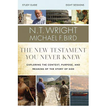 The New Testament You Never Knew Study Guide: Exploring the Context, Purpose, and Meaning of the Story of God by N. T. Wright, 9780310085263