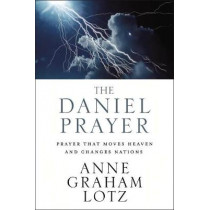 The Daniel Prayer: Prayer That Moves Heaven and Changes Nations by Anne Graham Lotz, 9780310351399