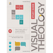 Visual Theology Study Guide: Seeing and Understanding the Truth About God by Tim Challies, 9780310576259