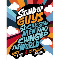Stand-Up Guys: 50 Christian Men Who Changed the World by Kate Etue, 9780310769705