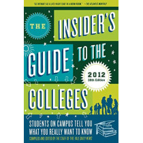 The Insider's Guide to the Colleges: Students on Campus Tell You What You Really Want to Know: 2012 by Yale Daily News, 9780312672959