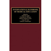 International Handbook of Medical Education by Abdul W. Sajid, 9780313284236