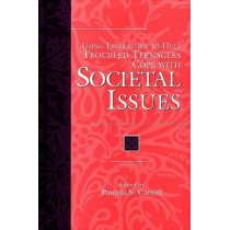 Using Literature to Help Troubled Teenagers Cope with Societal Issues by Pamela Sissi Carroll, 9780313305269