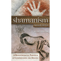 Shamanism: A Biopsychosocial Paradigm of Consciousness and Healing, 2nd Edition by Michael J. Winkelman, 9780313381812