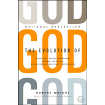 The Evolution of God by Robert Wright, 9780316067447