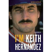 I'm Keith Hernandez: A Memoir by Keith Hernandez, 9780316395755