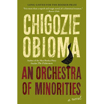 An Orchestra of Minorities by Chigozie Obioma, 9780316412407
