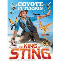 The King of Sting by Coyote Peterson, 9780316452380