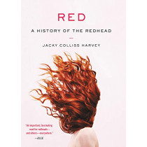 Red: A History of the Redhead by Jacky Colliss Harvey, 9780316473866