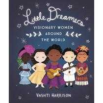 Little Dreamers: Visionary Women Around the World by Vashti Harrison, 9780316475174