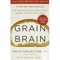 Grain Brain: The Surprising Truth about Wheat, Carbs, and Sugar--Your Brain's Silent Killers by M D David Perlmutter, 9780316485135