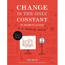 Change Is the Only Constant: The Wisdom of Calculus in a Madcap World by Ben Orlin, 9780316509084