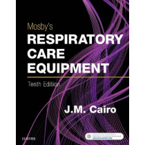 Mosby's Respiratory Care Equipment by J. M. Cairo, 9780323416368