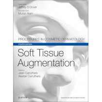 Soft Tissue Augmentation: Procedures in Cosmetic Dermatology Series by Jean Carruthers, 9780323476584