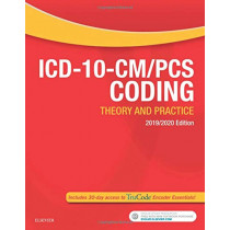 ICD-10-CM/PCS Coding: Theory and Practice, 2019/2020 Edition by Elsevier, 9780323532211