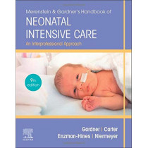 Merenstein & Gardner's Handbook of Neonatal Intensive Care: An Interprofessional Approach by Sandra Lee Gardner, 9780323569033