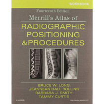 Workbook for Merrill's Atlas of Radiographic Positioning and Procedures by Bruce W. Long, 9780323597043