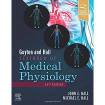Guyton and Hall Textbook of Medical Physiology by Hall, 9780323597128