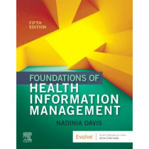 Foundations of Health Information Management by Nadinia A. Davis, 9780323636742