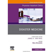Disaster Medicine ,An Issue of Physician Assistant Clinics by Mary Showstark, 9780323681919