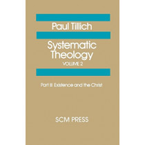 Systematic Theology Volume 2 by Paul Tillich, 9780334023463
