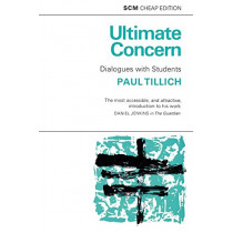 Ulimate Concern: Dialogue with Students by Paul Tillich, 9780334046158
