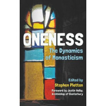 Oneness: The Dynamics of Monasticism by Stephen Platten, 9780334055327