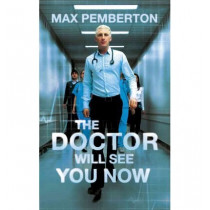 The Doctor Will See You Now by Max Pemberton, 9780340919958